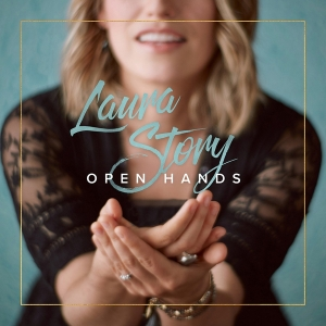 Laura Story - Open Hands - posting size